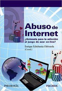 Abuso De Internet. ¿Antesala Para La Adicción Al Juego De Azar On-Line? (Psicología)