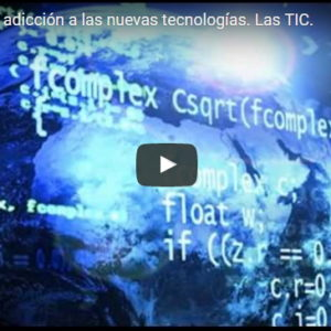 Los jóvenes y la adicción a las nuevas tecnologías. Las TIC.